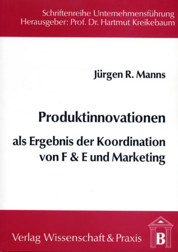 Cover: Produktinnovationen als Ergebnis der Koordination von F & E und Marketing