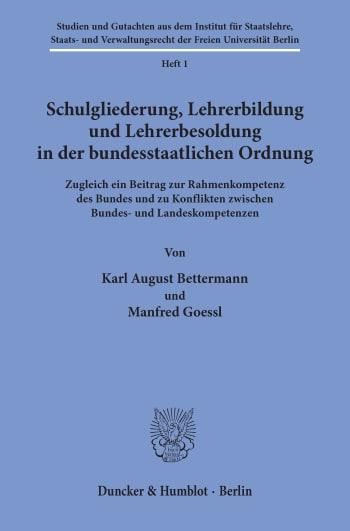 Cover: Schulgliederung, Lehrerbildung und Lehrerbesoldung in der bundesstaatlichen Ordnung
