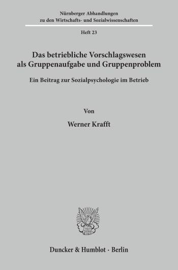 Cover: Das betriebliche Vorschlagswesen als Gruppenaufgabe und Gruppenproblem