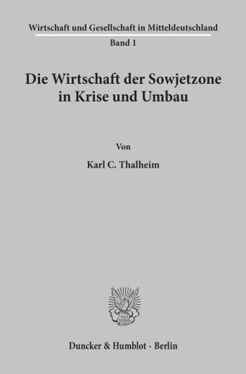 Cover: Die Wirtschaft der Sowjetzone in Krise und Umbau