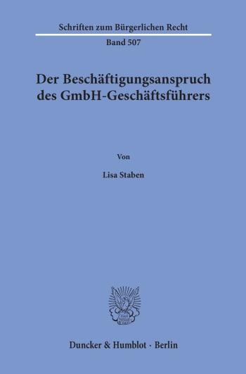 Cover: Der Beschäftigungsanspruch des GmbH-Geschäftsführers