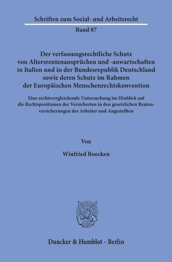 Cover: Der verfassungsrechtliche Schutz von Altersrentenansprüchen und -anwartschaften in Italien und in der Bundesrepublik Deutschland sowie deren Schutz im Rahmen der Europäischen Menschenrechtskonvention