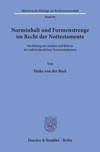 Cover: Norminhalt und Formenstrenge im Recht der Nottestamente