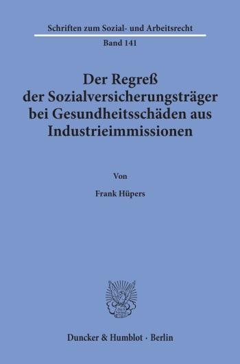 Cover: Der Regreß der Sozialversicherungsträger bei Gesundheitsschäden aus Industrieimmissionen