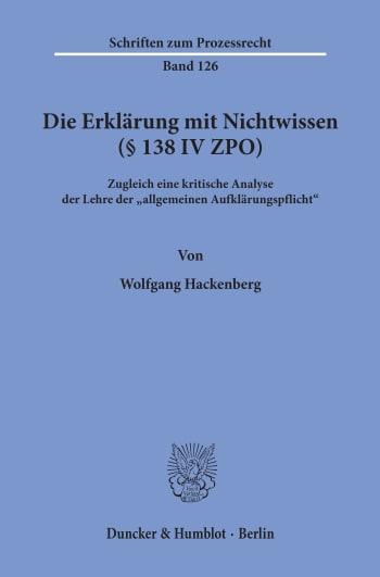 Cover: Die Erklärung mit Nichtwissen (§ 138 IV ZPO)