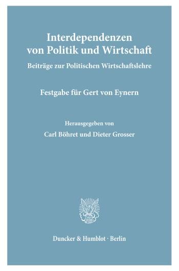 Cover: Interdependenzen von Politik und Wirtschaft