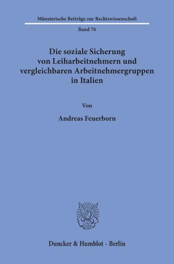 Cover: Die soziale Sicherung von Leiharbeitnehmern und vergleichbaren Arbeitnehmergruppen in Italien