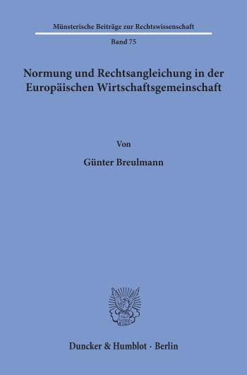 Cover: Normung und Rechtsangleichung in der Europäischen Wirtschaftsgemeinschaft