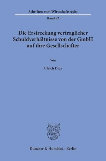 Cover: Die Erstreckung vertraglicher Schuldverhältnisse von der GmbH auf ihre Gesellschafter