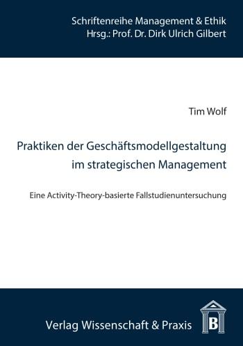 Cover: Praktiken der Geschäftsmodellgestaltung im strategischen Management