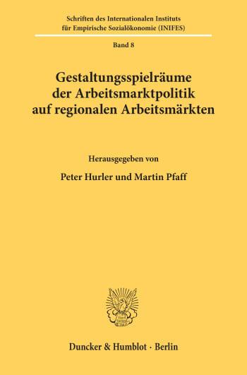 Cover: Gestaltungsspielräume der Arbeitsmarktpolitik auf regionalen Arbeitsmärkten