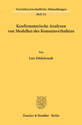 Cover: Konfirmatorische Analysen von Modellen des Konsumverhaltens