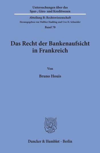 Cover: Das Recht der Bankenaufsicht in Frankreich