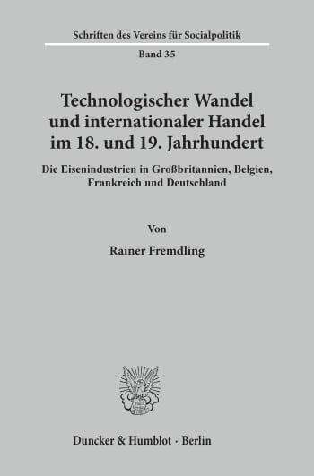 Cover: Technologischer Wandel und internationaler Handel im 18. und19. Jahrhundert