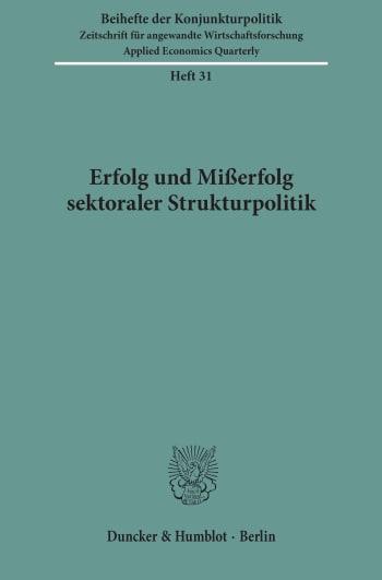 Cover: Erfolg und Mißerfolg sektoraler Strukturpolitik