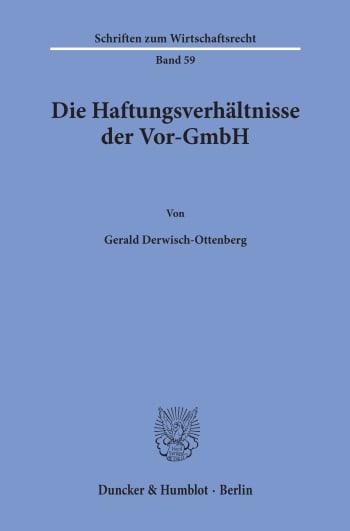 Cover: Die Haftungsverhältnisse der Vor-GmbH