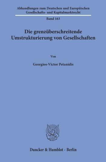 Cover: Die grenzüberschreitende Umstrukturierung von Gesellschaften