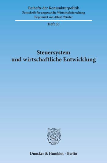 Cover: Steuersystem und wirtschaftliche Entwicklung