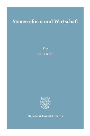 Cover: Steuerreform und Wirtschaft