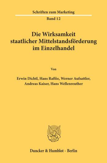 Cover: Die Wirksamkeit staatlicher Mittelstandsförderung im Einzelhandel
