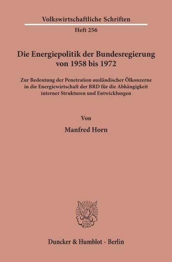 Cover: Die Energiepolitik der Bundesregierung von 1958 bis 1972
