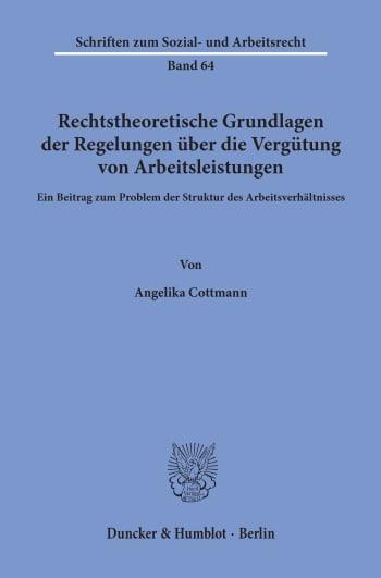 Cover: Rechtstheoretische Grundlagen der Regelungen über die Vergütung von Arbeitsleistungen