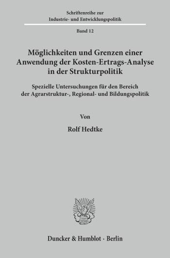 Cover: Möglichkeiten und Grenzen einer Anwendung der Kosten-Ertrags-Analyse in der Strukturpolitik