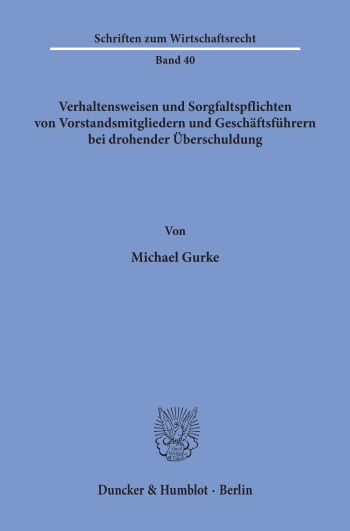 Cover: Verhaltensweisen und Sorgfaltspflichten von Vorstandsmitgliedern und Geschäftsführern bei drohender Überschuldung