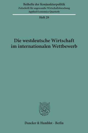 Cover: Die westdeutsche Wirtschaft im internationalen Wettbewerb