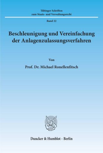 Cover: Beschleunigung und Vereinfachung der Anlagenzulassungsverfahren