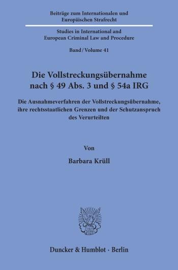 Cover: Die Vollstreckungsübernahme nach § 49 Abs. 3 und § 54a IRG