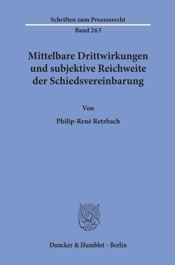 Cover: Mittelbare Drittwirkungen und subjektive Reichweite der Schiedsvereinbarung