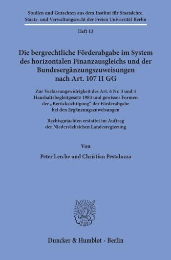 Cover: Die bergrechtliche Förderabgabe im System des horizontalen Finanzausgleichs und der Bundesergänzungszuweisungen nach Art. 107 II GG