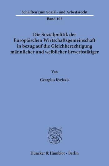 Cover: Die Sozialpolitik der Europäischen Wirtschaftsgemeinschaft in bezug auf die Gleichberechtigung männlicher und weiblicher Erwerbstätiger
