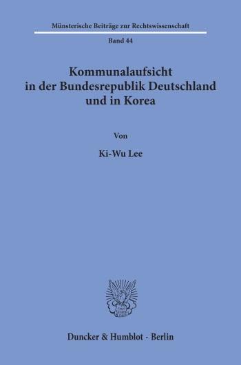 Cover: Kommunalaufsicht in der Bundesrepublik Deutschland und in Korea