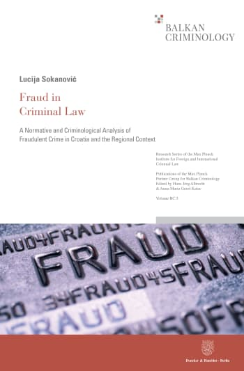 Cover: Research Series of the Max Planck Institute for Foreign and International Criminal Law. Series BC: Publications of the Max Planck Partner Group for Balkan Criminology (MPIBC)