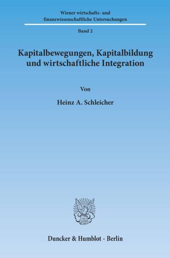 Cover: Kapitalbewegungen, Kapitalbildung und wirtschaftliche Integration