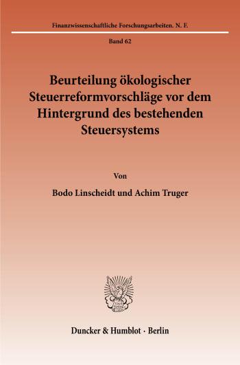 Cover: Beurteilung ökologischer Steuerreformvorschläge vor dem Hintergrund des bestehenden Steuersystems