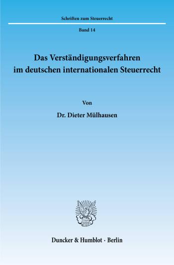 Cover: Das Verständigungsverfahren im deutschen internationalen Steuerrecht