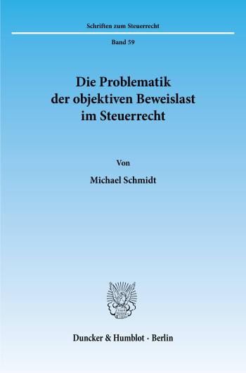 Cover: Die Problematik der objektiven Beweislast im Steuerrecht