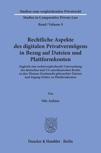 Cover: Rechtliche Aspekte des digitalen Privatvermögens in Bezug auf Dateien und Plattformkonten