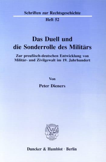 Cover: Das Duell und die Sonderrolle des Militärs