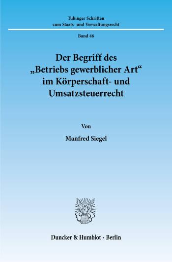 """Cover: Der Begriff des """"Betriebs gewerblicher Art"""" im Körperschaft- und Umsatzsteuerrecht"""