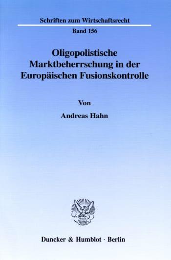 Cover: Oligopolistische Marktbeherrschung in der Europäischen Fusionskontrolle