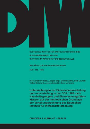 Cover: Untersuchungen zur Einkommensverteilung und -umverteilung in der DDR 1988 nach Haushaltsgruppen und Einkommensgrößenklassen auf der methodischen Grundlage der Verteilungsrechnung des Deutschen Instituts für Wirtschaftsforschung
