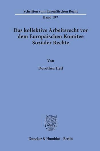 Cover: Das kollektive Arbeitsrecht vor dem Europäischen Komitee Sozialer Rechte