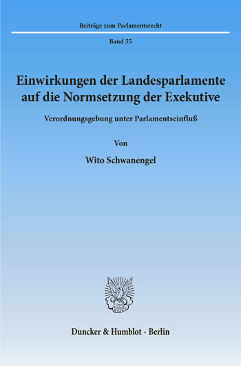 Cover: Einwirkungen der Landesparlamente auf die Normsetzung der Exekutive