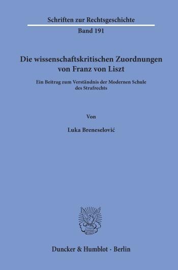 Cover: Die wissenschaftskritischen Zuordnungen von Franz von Liszt
