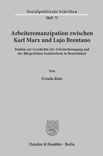 Cover: Arbeiteremanzipation zwischen Karl Marx und Lujo Brentano