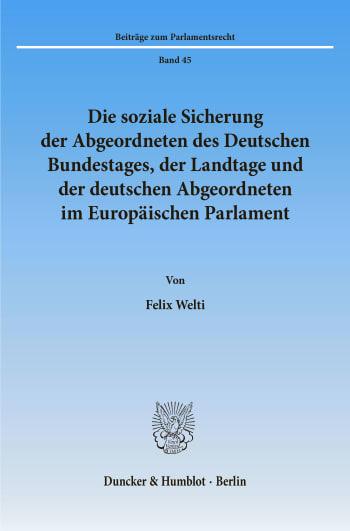 Cover: Die soziale Sicherung der Abgeordneten des Deutschen Bundestages, der Landtage und der deutschen Abgeordneten im Europäischen Parlament